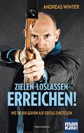 Andreas Winter: Zielen-Loslassen-Erreichen!
